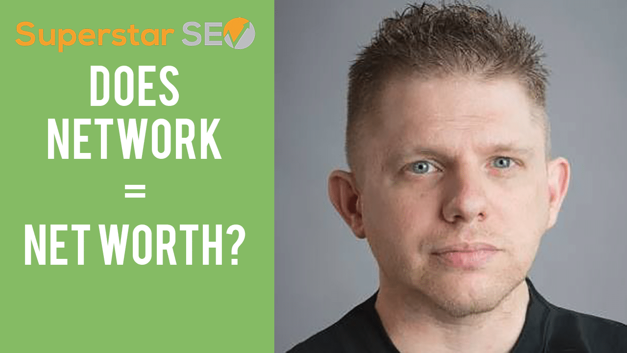 Does Network = Net Worth?