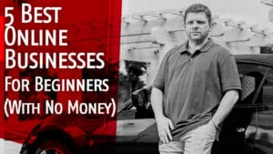 5 Best Online Businesses To Start For Beginners With No Money
