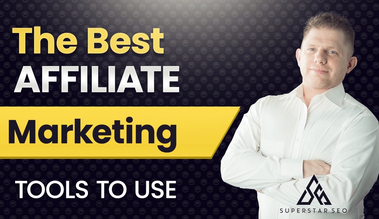 best affiliate marketing tools to use