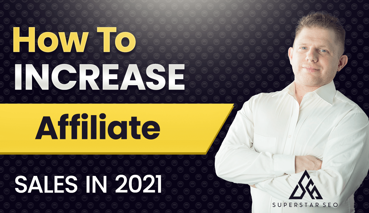 How To Increase Affiliate Sales in 2021