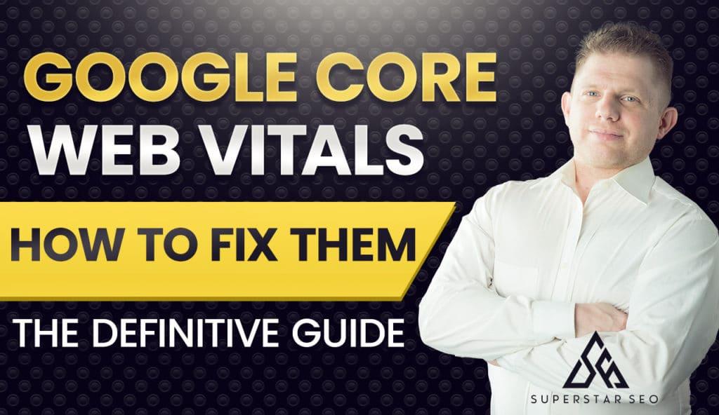 How To Fix Google Core Web Vitals