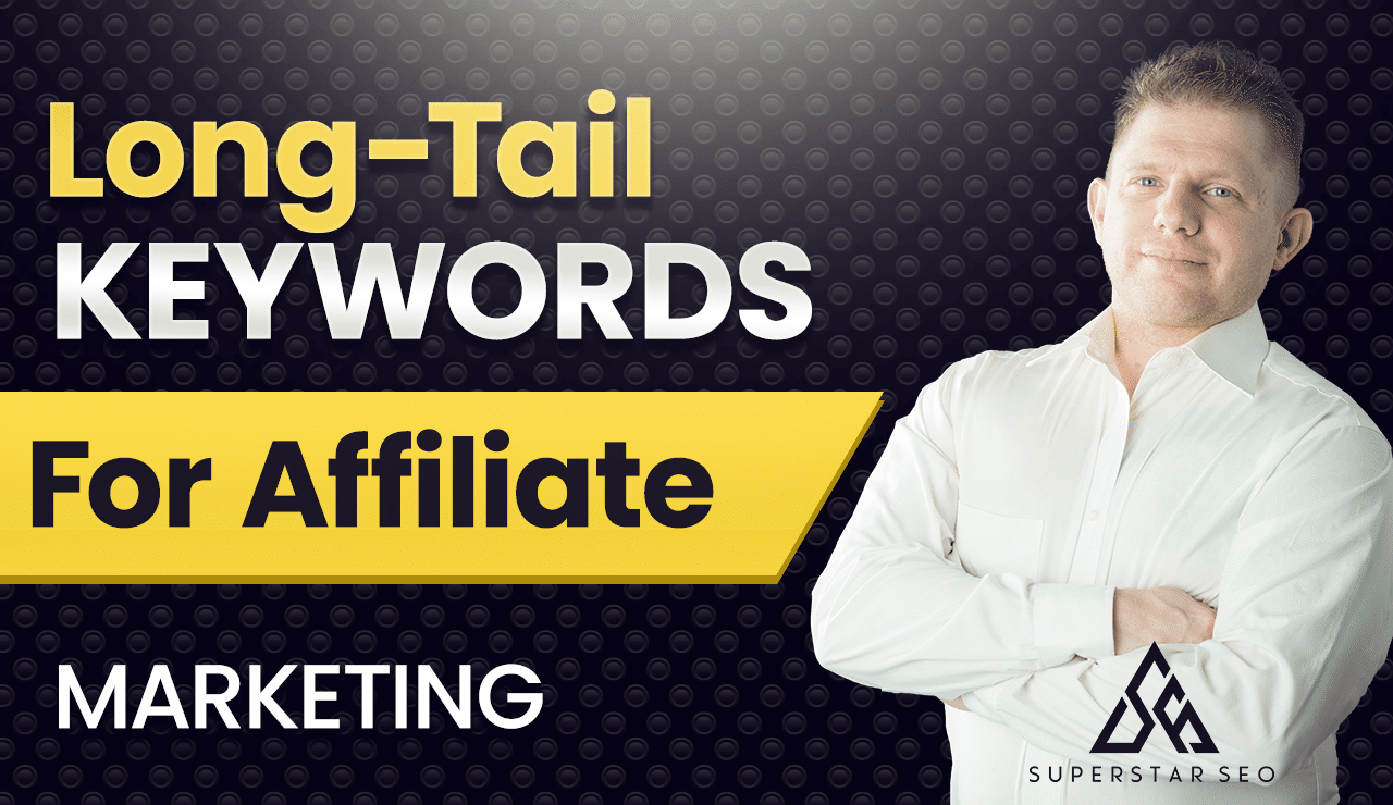 Long-Tail Keywords for Affiliate Marketing